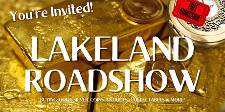 Lakeland Roadshow- Buying; Gold, Silver, Coins & more! tickets