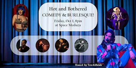 Hot and Bothered - COMEDY and BURLESQUE! FRIDAY OCT 1 Tickets
