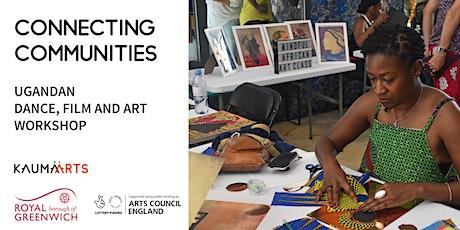 Connecting Communities Festival: Ugandan Dance, Film and Art Workshop tickets
