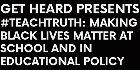 #TeachTruth: Making Black Lives Matter at School and in Educational Policy tickets