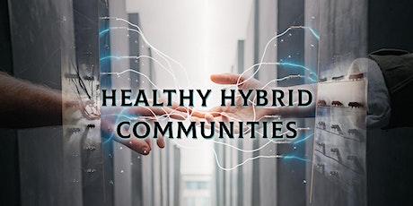 Healthy Hybrid Communities tickets
