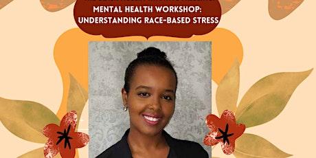 BMI: Mental Health Workshop - Understanding Race-Based Stress tickets