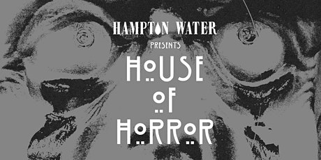 Hampton Water Presents House Of Horror tickets