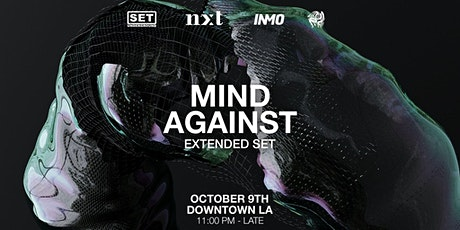 SET, NXT & INMO Present: Mind Against (Afterlife) 4 Hours Extended Set tickets