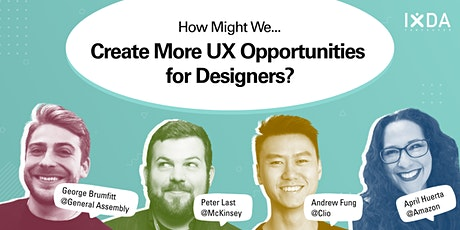 How Might We Create more UX Opportunities for Designers? tickets