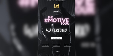 The Motive Tour ( Waterford) tickets