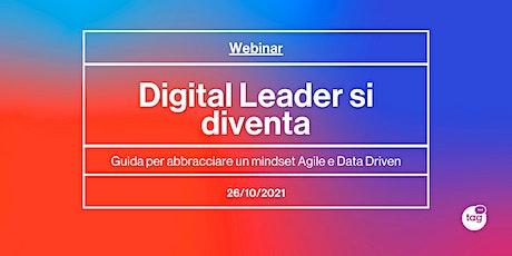 Digital Leader si diventa: come abbracciare un mindset Agile e Data Driven tickets