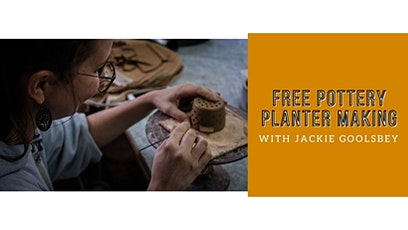 WORKSHOP: FREE Pottery Planter Making with Jackie Goolsbey tickets