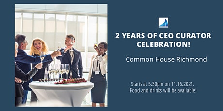 CEO Curator Two Year Anniversary Happy Hour Celebration tickets