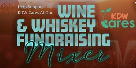KDW Cares Wine and Whiskey Fundraising Mixer tickets