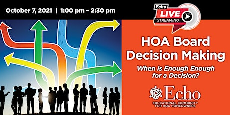 Board Decision Making:  When is enough, enough for a decision? tickets