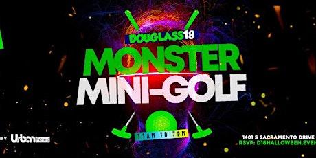 """DOUGLASS 18: """"Monster"""" Mini-Golf  (Halloween Theme) tickets"""