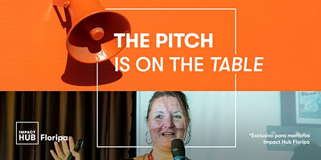 The Pitch Is On The Table ingressos
