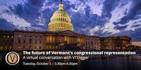 The Future of Vermont's Congressional Representation tickets