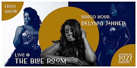 Indigo Hour: Delynia Jannell at the Blue Room tickets