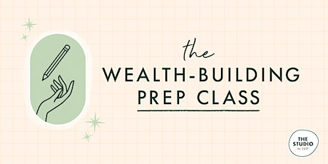 The Wealth-Building Prep Class tickets
