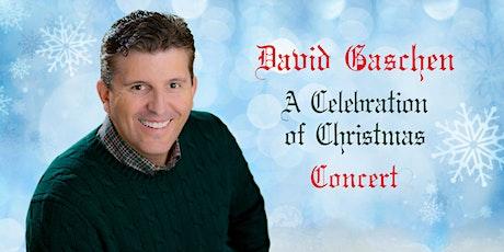 David Gaschen - A Celebration of Christmas Concert tickets