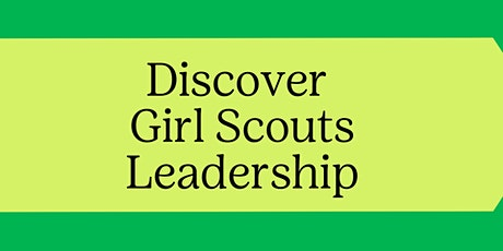 Discover Girl Scouts Leadership! tickets