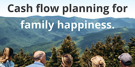 Cash Flow Planning for Family Hapiness  webinar Tickets