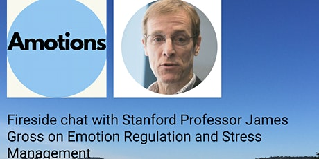 Fireside Chat With Stanford Professor James Gross on Emotion Regulation tickets