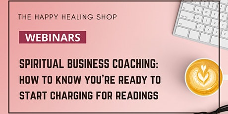 Spiritual Business Coaching: How To Know You're Ready To Start Charging tickets