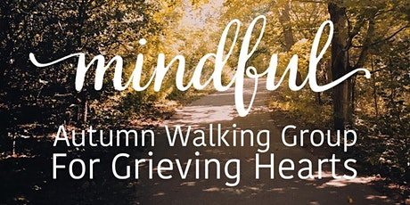 Mindful Autumn Walking Group for Grieving Hearts IN-PERSON EVENT tickets