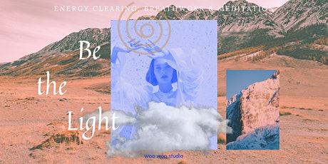 »BE THE LIGHT: Energy Clearing, Breathwork und Meditation« Tickets