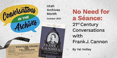 No Need for a Séance: 21st Century Conversations with Frank J. Cannon tickets