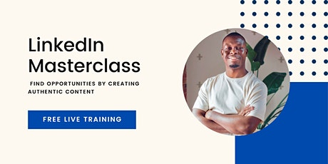LinkedIn Masterclass: Find Opportunities by Creating Authentic Content tickets