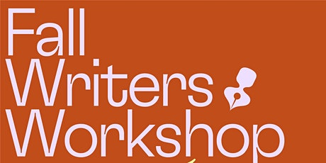 Free Fall Writers Workshop - Fiction + Nonfiction tickets