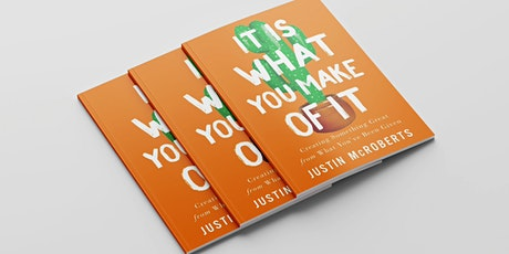 It Is What You Make Of it with Justin McRoberts tickets