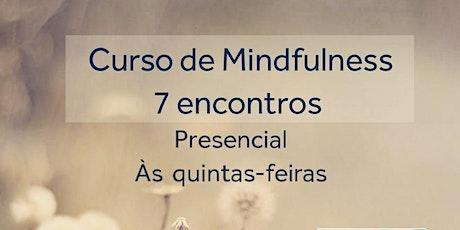* Curso de Mindfulness 7 Encontros * ingressos