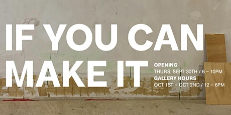 If You Can Make It - Opening Reception tickets