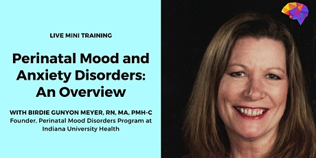 Perinatal Mood and Anxiety Disorders: An Overview for Therapists tickets