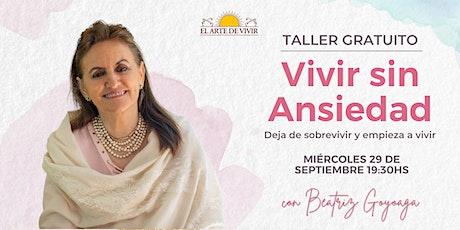 Taller GRATUITO Vivir sin Ansiedad con Beatriz Goyoaga entradas