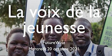 SOMMET FUTUREWISE:  LA VOIX DE LA JEUNESSE billets
