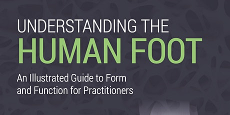'Understanding The Human Foot' Book Launch and workshop with James Earls tickets