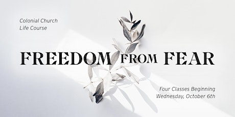 Colonial Life Course: FREEDOM FROM FEAR tickets