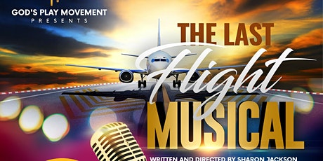THE LAST FLIGHT MUSICAL PLAY BY SHARON JACKSON tickets