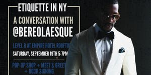 ETIQUETTE IN NY: A Conversation w/ @Bereolaesque