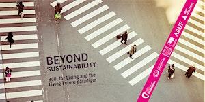 Beyond Sustainability!