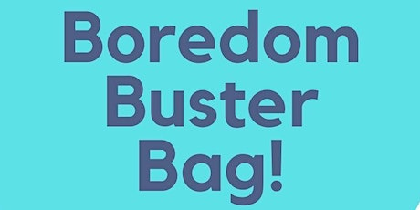 Boredom Buster Bag tickets