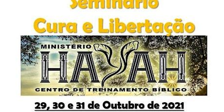 Seminário de CURA e LIBERTAÇÃO ingressos