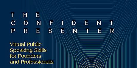 THE CONFIDENT PRESENTER: Virtual Public Speaking Skills for Professionals tickets