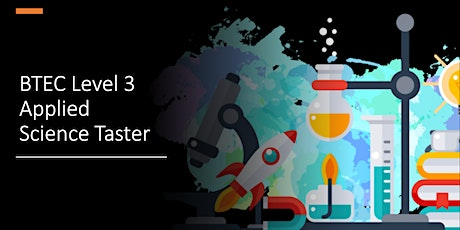 Yr11 into 12 BTEC Level 3 Applied Science Taster tickets