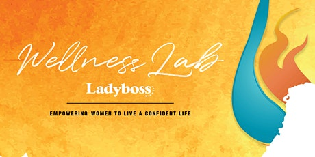 Ladyboss Midwest Wellness Lab tickets