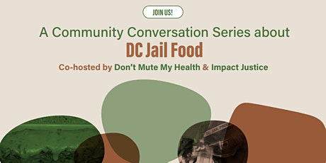 A Community Conversation Series about DC Jail Food: Pt III tickets