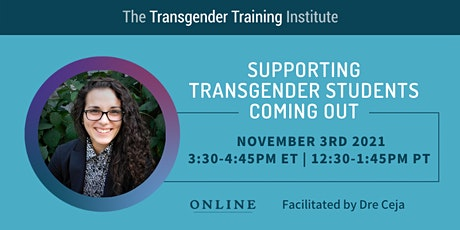 Supporting Transgender Students Coming Out - 11/3/21, 3:30-4:45 ET tickets