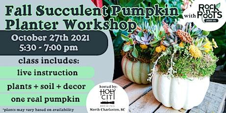 Fall Succulent Pumpkin Planter Workshop at Holy City Brewing tickets