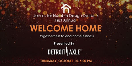 Humble Design Detroit's First Annual Welcome Home Fundraising Event tickets